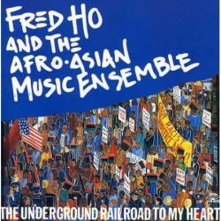 FRED HO (HOUN) - Underground Railroad to My Heart cover