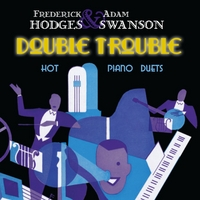 FREDERICK HODGES - Frederick Hodges and Adam Swanson : Double Trouble cover