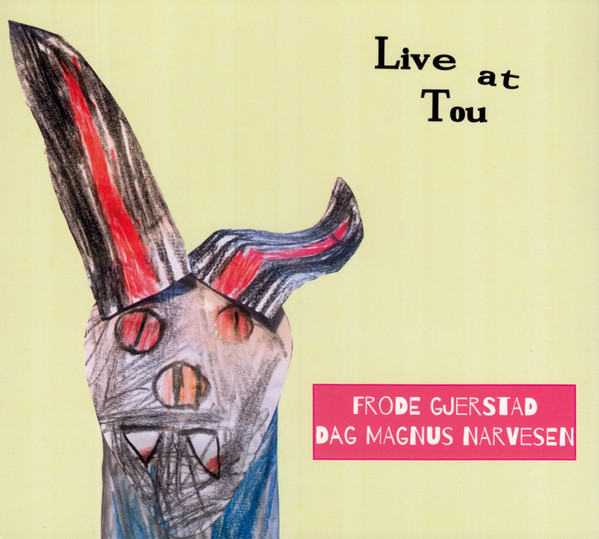 FRODE GJERSTAD - Frode Gjerstad, Dag Magnus Narvesen : Live At Tou cover