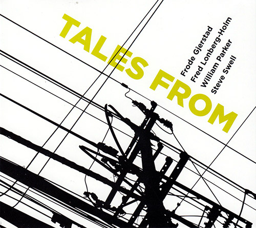 FRODE GJERSTAD - Frode  Gjerstad / Fred Lonberg Holm / Steve Swell / William Parker : Tales From cover