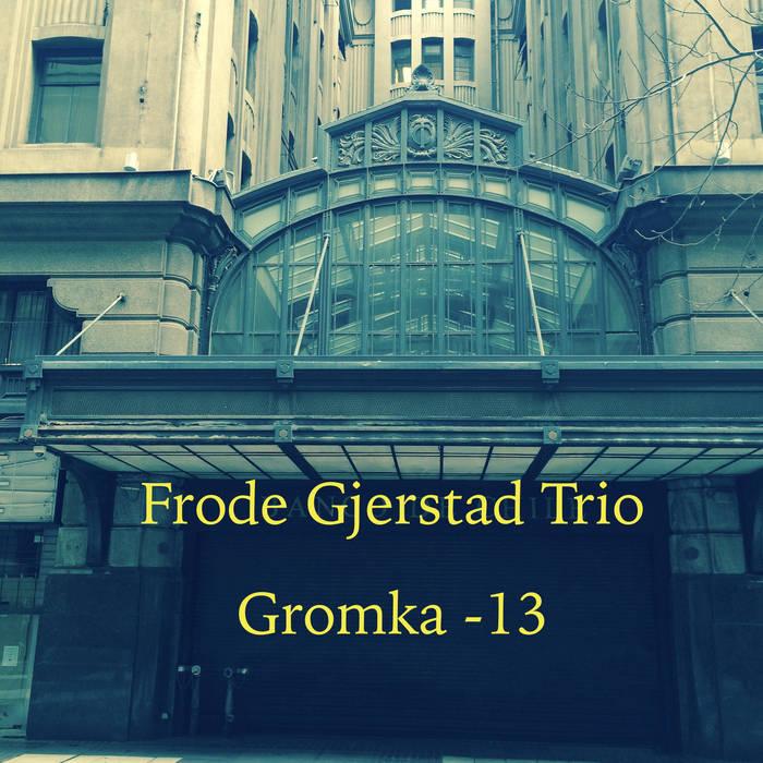 FRODE GJERSTAD - Gromka -13 cover