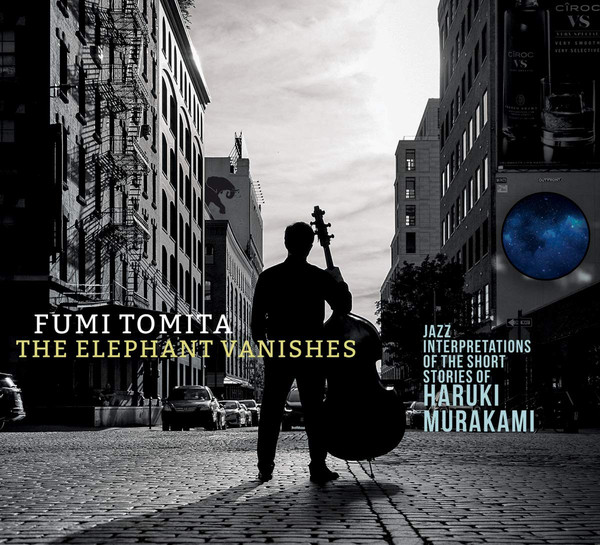 FUMI TOMITA - The Elephant Vanishes : Jazz Interpretations Of The Short Stories Of Haruki Murakami cover