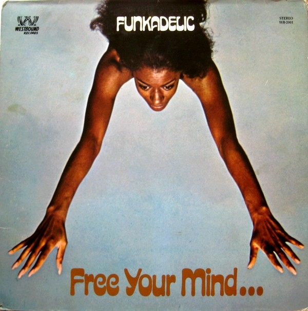 FUNKADELIC - Free Your Mind...And Your Ass Will Follow cover