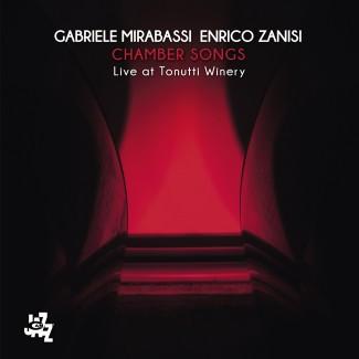 GABRIELE MIRABASSI - Gabriele Mirabassi / Enrico Zanisi : Chamber Songs (Live at Tonutti Winery) cover