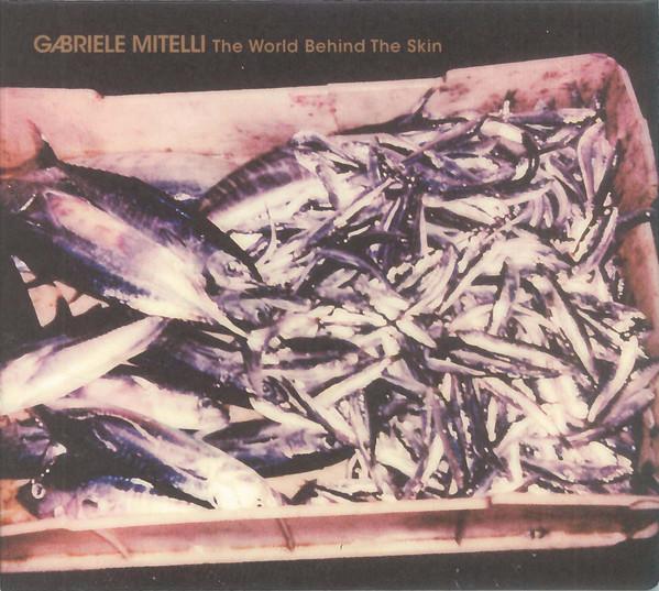 GABRIELE MITELLI - The World Behind The Skin cover