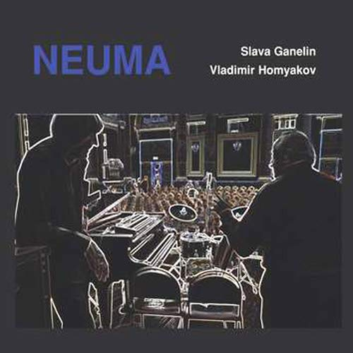 GANELIN TRIO/SLAVA GANELIN - Slava Ganelin - Vladimir Homyakov : Neuma cover