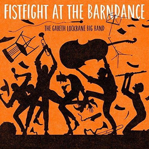 GARETH LOCKRANE - Fist Fight at the Barn Dance cover