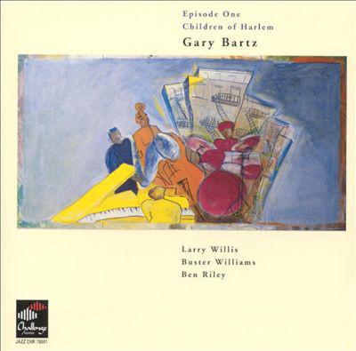 GARY BARTZ - Episode One : Children of Harlem cover