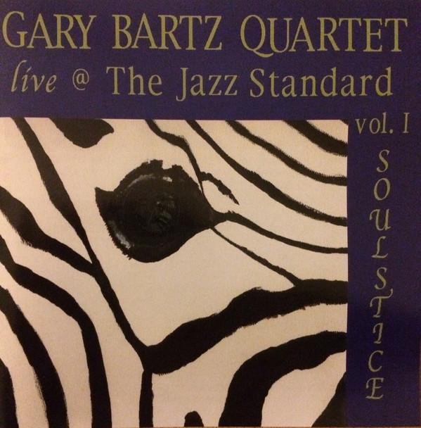 GARY BARTZ - Live @ the Jazz Standard, Vol. 1: Soulstice cover