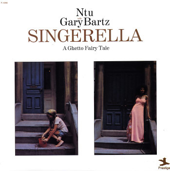 GARY BARTZ - Ntu With Gary Bartz : Singerella - A Ghetto Fairy Tale cover