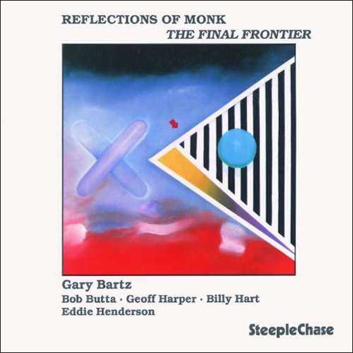 GARY BARTZ - Reflections of Monk - The Final Frontier cover