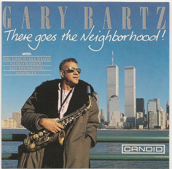 GARY BARTZ - There Goes the Neighborhood! cover