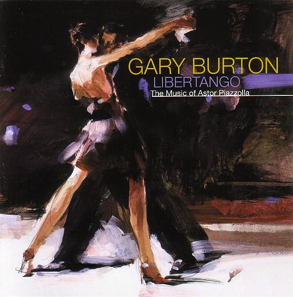 GARY BURTON - Libertango: The Music of Astor Piazzolla cover