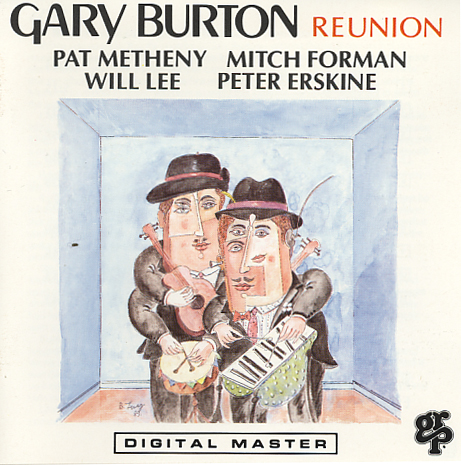 GARY BURTON - Reunion (with Pat Metheny/Mitch Forman/Will Lee/Peter Erskine) cover