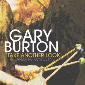 GARY BURTON - Take Another Look : A Career Retrospective cover