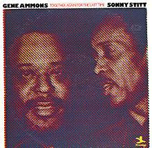 GENE AMMONS - Gene Ammons & Sonny Stitt : Together Again For The Last Time cover