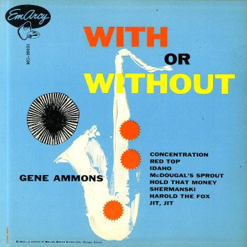 GENE AMMONS - With or Without cover