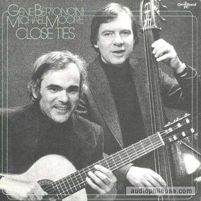 GENE BERTONCINI - Close Ties  (with  Michael Moore) cover