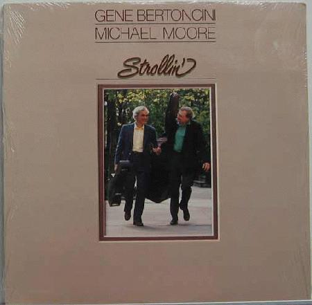 GENE BERTONCINI - Gene Bertoncini, Michael Moore : Strollin' cover