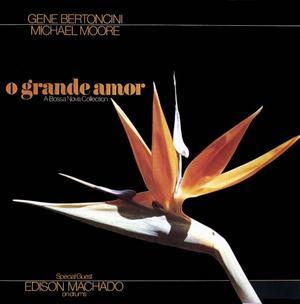 GENE BERTONCINI - O Grande Amor (with Michael Moore) cover