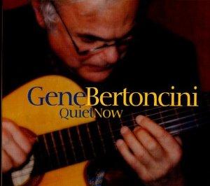 GENE BERTONCINI - Quiet Now cover