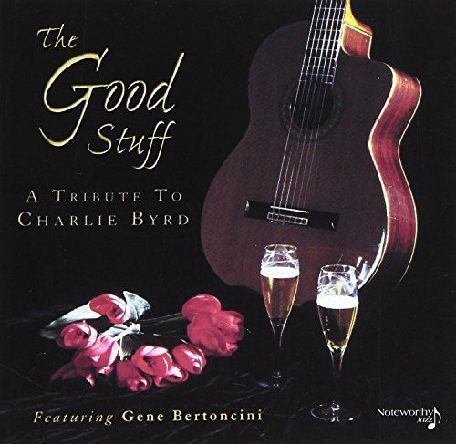 GENE BERTONCINI - The Good Stuff : A Tribute to Charlie Byrd cover