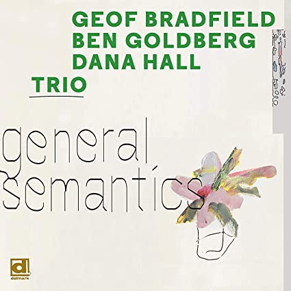 GEOF BRADFIELD - Bradfield / Goldberg / Hall Trio : General Semantics cover