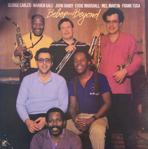 GEORGE CABLES - Bebop And Beyond (with Warren Gale / John Handy / Eddie Marshall / Mel Martin / Frank Tusa) cover