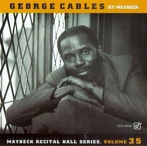 GEORGE CABLES - Live at Maybeck Recital Hall, Vol. 35 cover