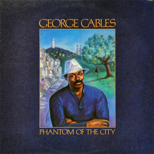 GEORGE CABLES - Phantom Of The City cover