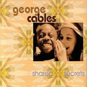 GEORGE CABLES - Shared Secrets cover