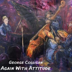 GEORGE COLLIGAN - Again with Attitude cover