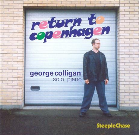 GEORGE COLLIGAN - Return To Copenhagen cover
