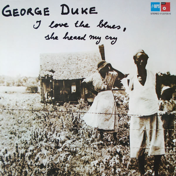 GEORGE DUKE - I Love the Blues, She Heard My Cry cover