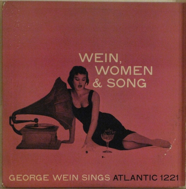 GEORGE WEIN - Wein, Women & Song cover