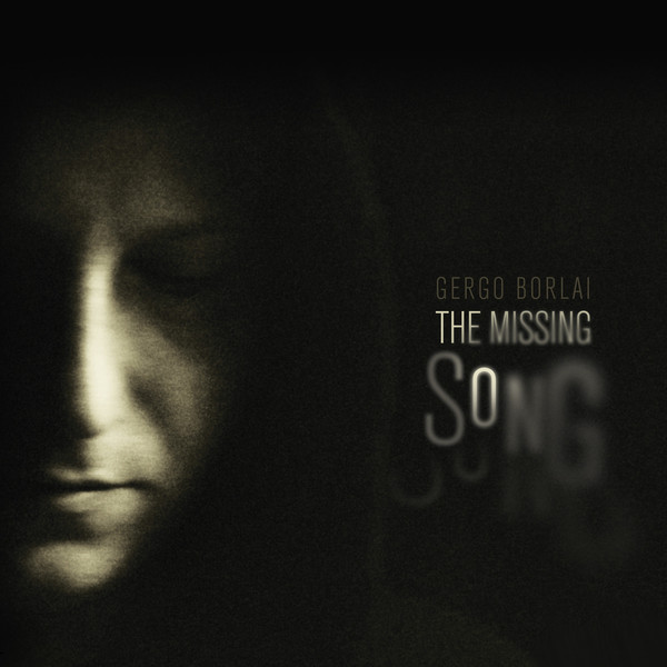GERGŐ BORLAI - The Missing Song cover