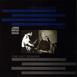 GERRY BEAUDOIN - Gerry Beaudoin & Rich Lataille : The Lost Sessions cover