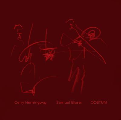 GERRY HEMINGWAY - Gerry Hemingway / Samuel Blaser : Oostum cover