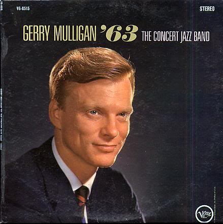 GERRY MULLIGAN - '63: The Concert Jazz Band cover