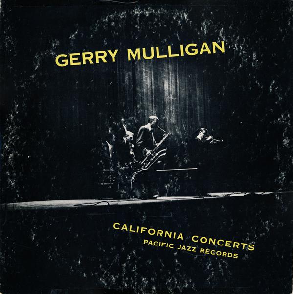 GERRY MULLIGAN - California Concerts (aka California Concerts, Volume 1) cover