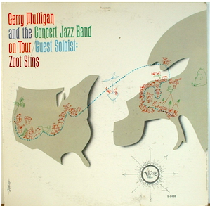 GERRY MULLIGAN - Gerry Mulligan And The Concert Jazz Band On Tour cover