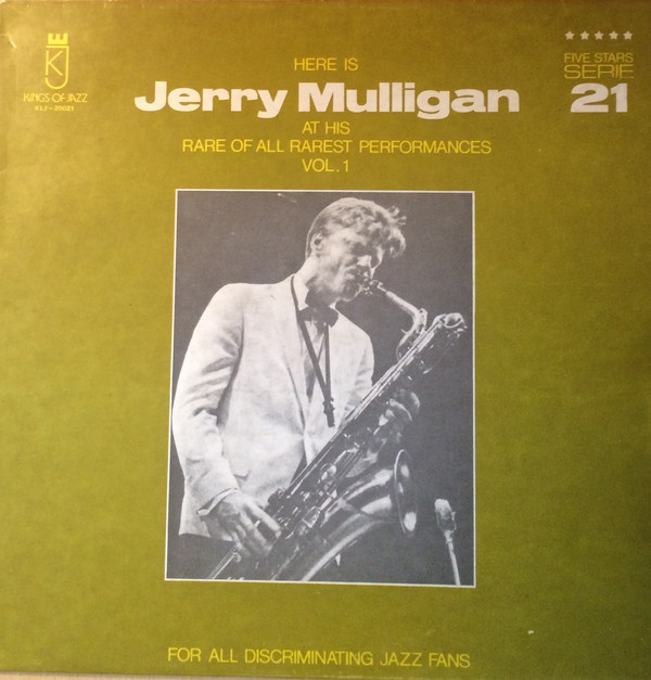 GERRY MULLIGAN - Here Is Jerry Mulligan At His Rare Of All Rarest Performances Vol. 1 (aka New-York December 1960) cover
