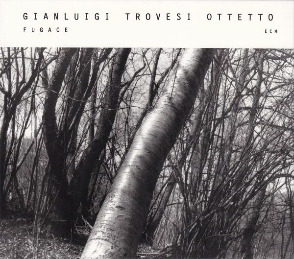 GIANLUIGI TROVESI - Fugace cover