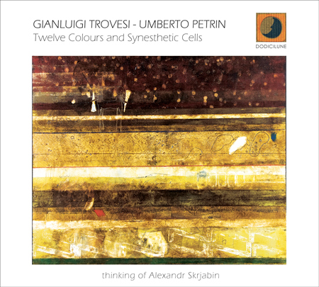 GIANLUIGI TROVESI - Gianluigi Trovesi & Umberto Petrin : Twelve Colours and Synesthetic Cells cover