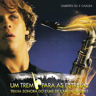 GILBERTO GIL - Gilberto Gil e Cazuza : Um Trem para as Estrelas, Trilha Sonora do Filme de Carlos Diegues (aka Rio Zone) cover