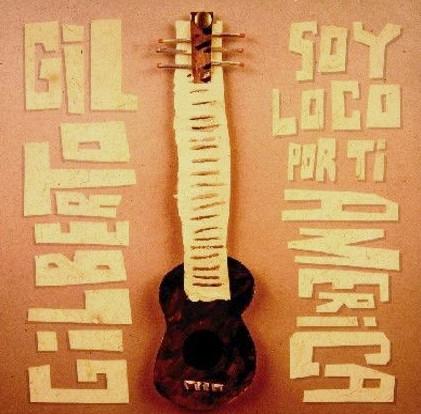 GILBERTO GIL - Soy loco por ti, América cover