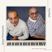 GILSON PERANZZETTA - Gilson Peranzzetta & Tito Madi : Quero Te Dizer Que Eu Amo cover