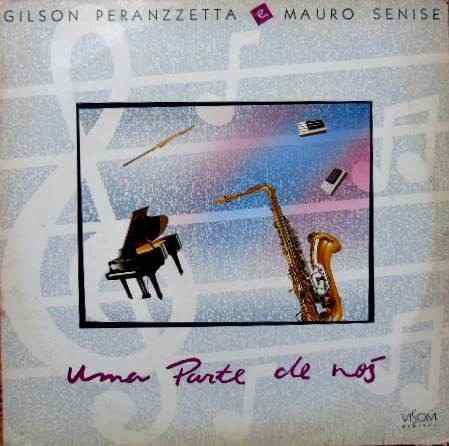 GILSON PERANZZETTA - Uma Parte de Nos w/M. Senize cover