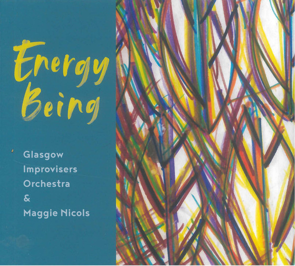 GLASGOW IMPROVISERS ORCHESTRA - Glasgow Improvisers Orchestra & Maggie Nicols : Energy Being cover