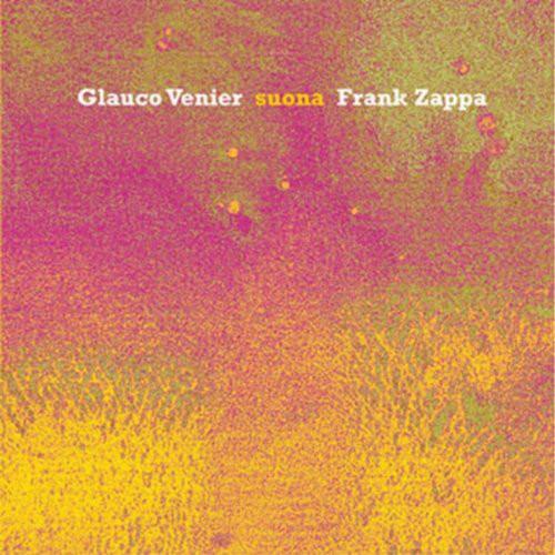 GLAUCO VENIER - Glauco Venier Suona Frank Zappa cover